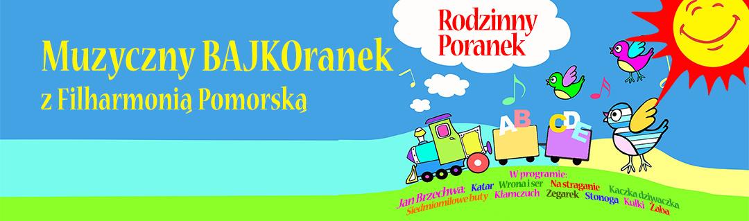 Rodzinny Poranek Muzyczny Bajkoranek Z Filharmonią Pomorską